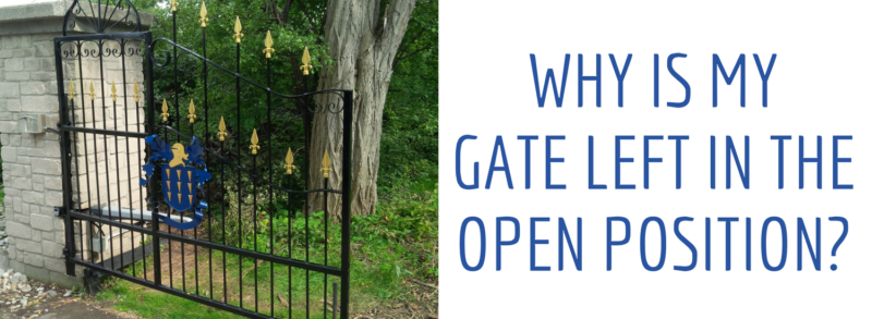 Why is my gate left in the open position?