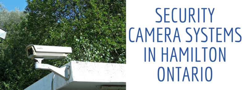Security Camera Systems Hamilton Ontario